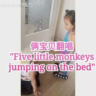 #激萌翻唱##p&t唱歌#俩都是翻唱家...#five#little monkeys jumping on the bed