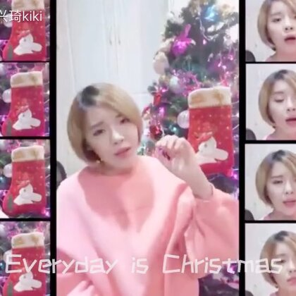 Everyday is Christmas!希望大家幸福开心❤️