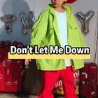 ??Don't Let Me Down,Eric很喜歡@Kinjaz 團隊,無意中翻到這個編舞說太帥了,#舞蹈#扒了下來跳給麻麻看,哎呀麻麻成小迷妹了??#寶寶#加油??